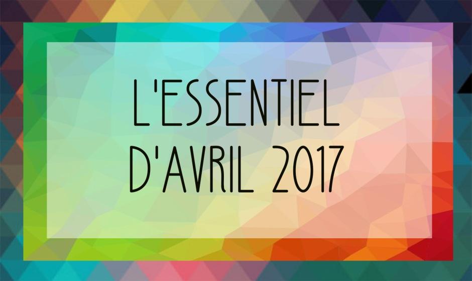 f175cd446cb5 L essentiel d Avril 2017